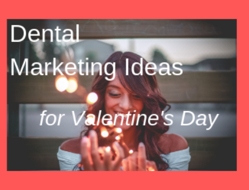Dental Marketing Ideas Perfect for Valentine's Day